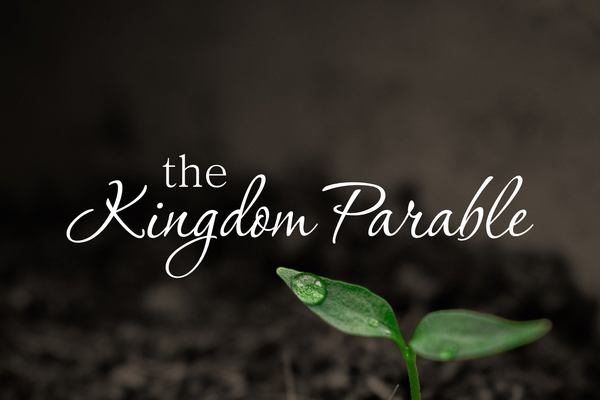 The Kingdom Parable