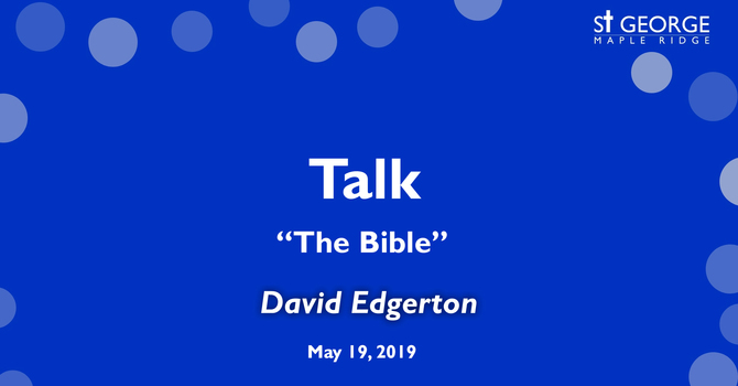 """""""The Bible"""" Talk given by Rev. David Edgerton recorded at the 10am service on May 19th, 2019 image"""