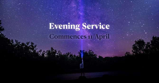 Evening Service is Coming