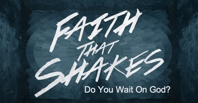 Do You Wait On God?