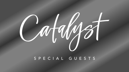 Catalyst Special Guests