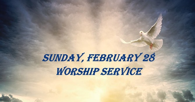 Sunday, February 28 Worship Service
