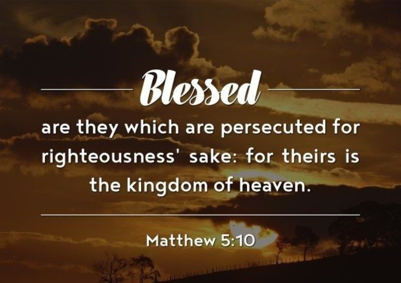 Blessed are Those Who are Persecuted for Righteousness' Sake