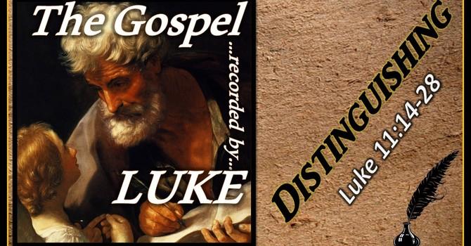 The Gospel of Luke 15 - Distinguishing