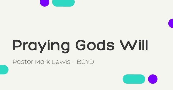 Praying Gods Will