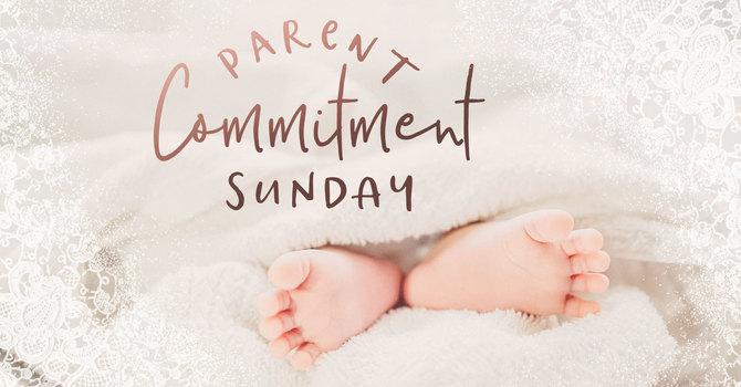Parent Commitment Sunday