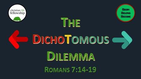 The Dichotomous Dilemma