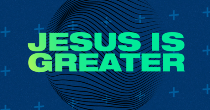 Jesus is Greater: TGC Conference