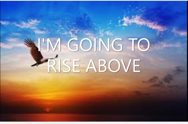 I'm Going to Rise Above