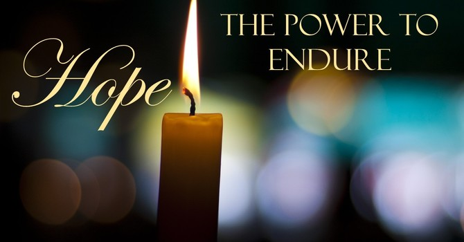 Hope, The Power to Endure