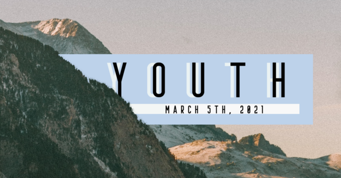 Youth: March 5th, 2021 image