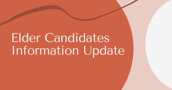 長老候選人最新消息 Elder Candidates Information Update
