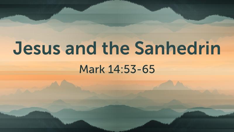 CVBC 3.7.21 {Mark 14:53-65}
