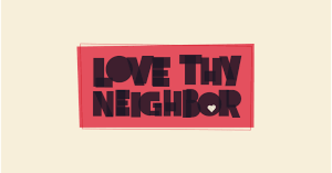 Love Thy Neighbor - Being Community Minded image