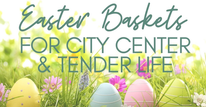 Easter Basket Supplies for City Center and Tender Life image