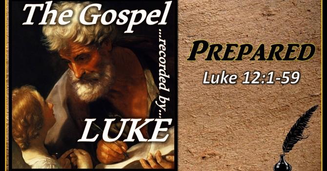 The Gospel of Luke 16 - Prepared