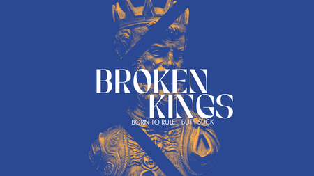 Broken Kings