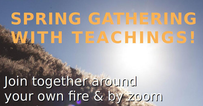 Spring Gathering with Teachings