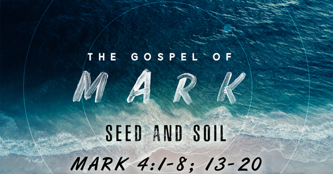 The Gospel of Mark: Seed and Soil