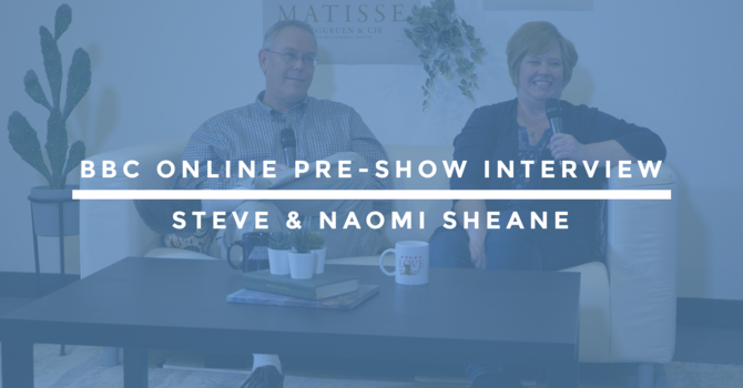 BBC Online Pre-Show Interview | Steve and Naomi Sheane image