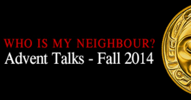ADVENT TALKS - Who is my neighbour? image