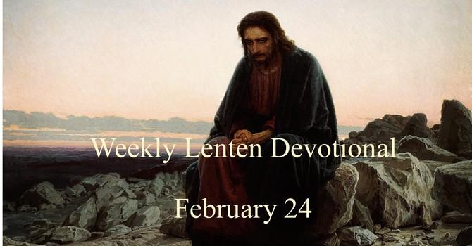 February 24 Weekly Lenten Devotional image