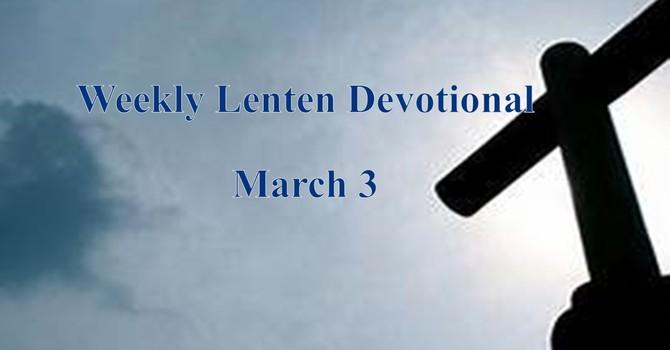 March 3 Weekly Lenten Devotional image