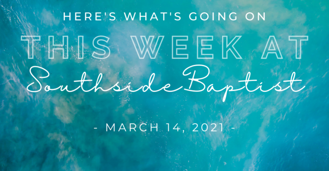 This Week at Southside (3.14.21) image