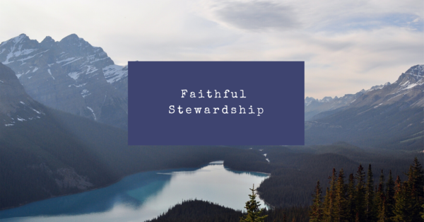 Faithful Stewardship