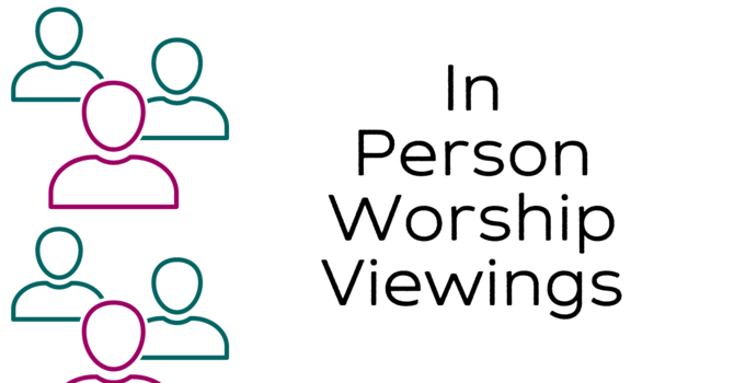 In-Person Worship Viewings