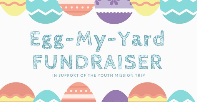 Egg My Yard Fundraiser image