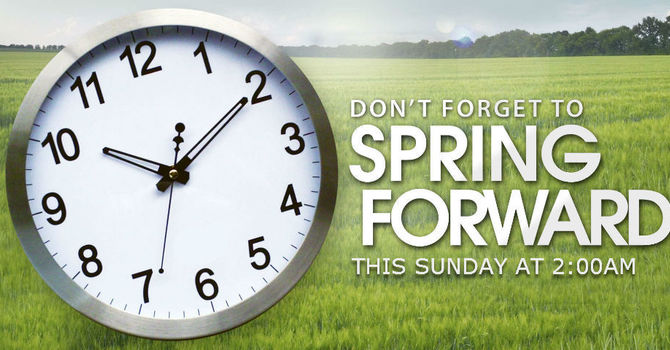Spring Forward @ 2 AM - March 14th! image