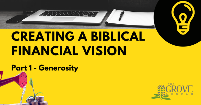 Creating a Biblical Financial Vision Week 1
