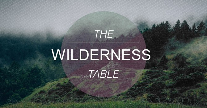 The Wilderness Table