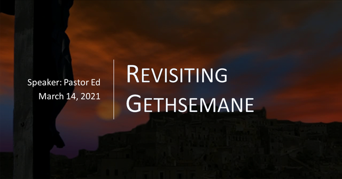 Revisiting Gethsemane