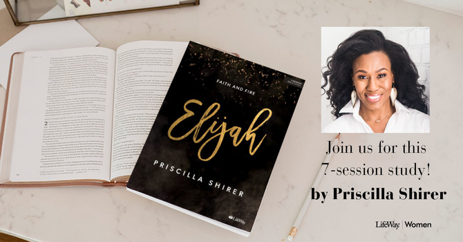 "Women's Study: ""Elijah"" with Priscilla Shirer"