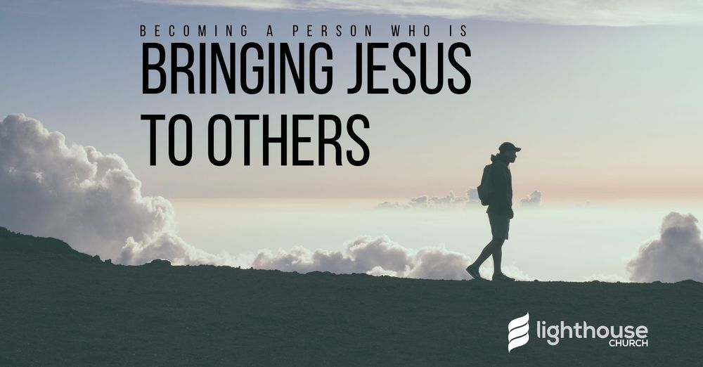 ...Bringing Jesus to Others....