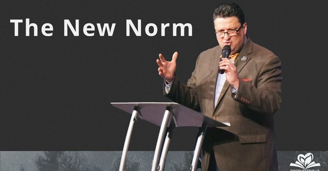 The New Norm | Evangelist Tim Greene