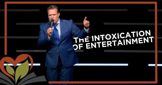 The Intoxication of Entertainment | Evangelist Josh Herring