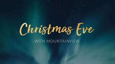 Christmas Eve with Mountainview