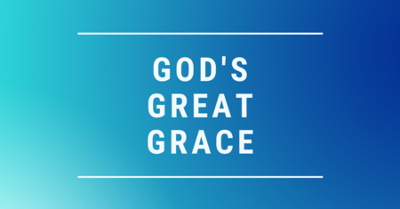 God's Great Grace