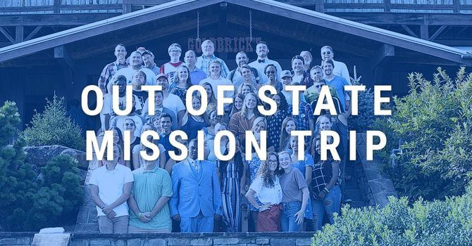 Out of State Mission Trip