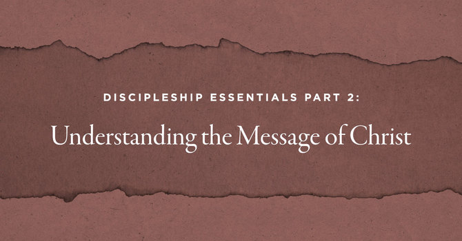 Discipleship Essentials Part 2
