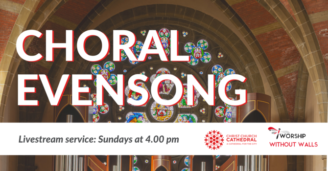 Choral Evensong, March 21, 2021