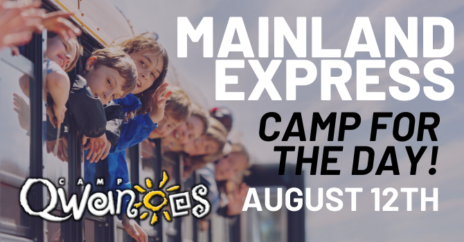 QWANOES | Mainland Express (Day Camp Experience)