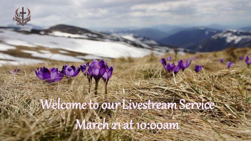 Sunday March 21 Livestream Service