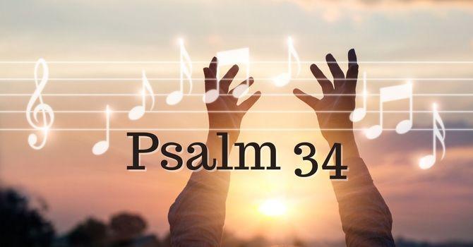 Psalm 34 Finale