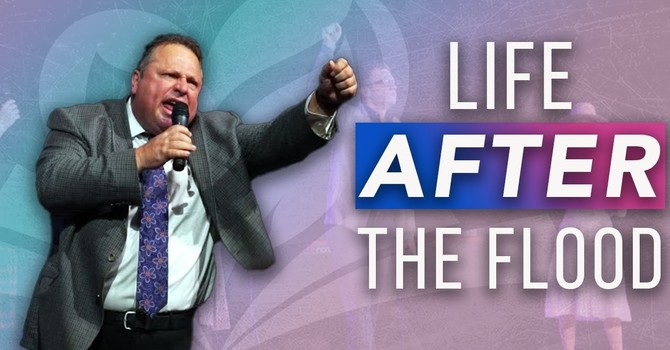 Life After the Flood | Evangelist Nick Mahaney