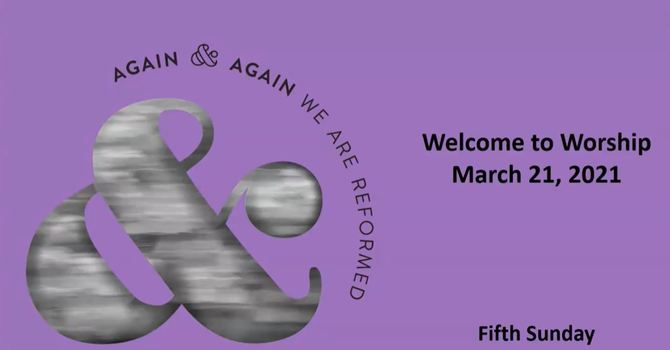 March 21, 2021 Sunday Worship