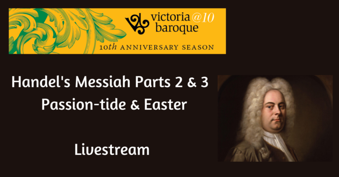"Victoria Baroque Presents: Handel's Messiah Parts 2 & 3 ""Easter"" image"